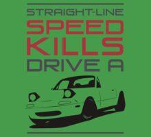 Straight line speed kills, Drive a lightweight roadster Kids Tee