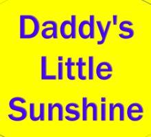 daddy's sunshine Sticker