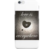 love is everywhere special heart iPhone Case/Skin