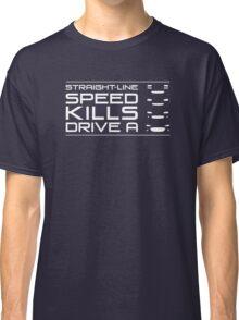 Straight line speed kills, Drive an NA, NB, NC, ND Classic T-Shirt