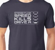 Straight line speed kills, Drive an NA, NB, NC, ND Unisex T-Shirt