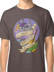 Not in my castle on a cloud Classic T-Shirt
