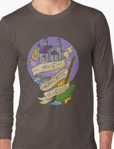 Not in my castle on a cloud Long Sleeve T-Shirt