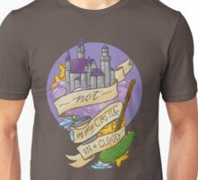 Not in my castle on a cloud Unisex T-Shirt