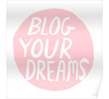 Blog Your Dreams Poster