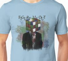 Figure Me Out text Unisex T-Shirt