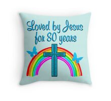 LOVED BY JESUS FOE 80 YEARS Throw Pillow