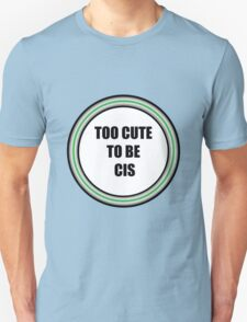 Too Cute To Be Cis (agender flag) T-Shirt