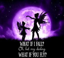 What if I Fall? Oh, but my darling what if you fly? by JulieFainArt