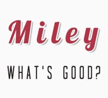 Miley, What's good? by PatiDesigns