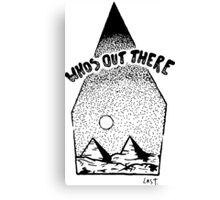whos out there Canvas Print