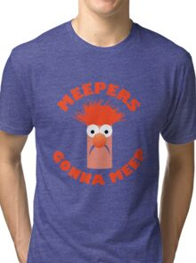Meepers Gonna Meep Tri-blend T-Shirt