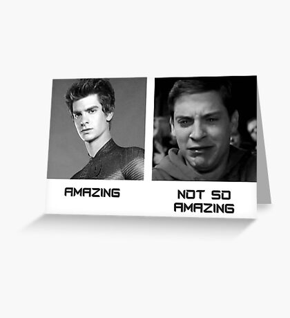 Amazing / Not So Amazing Spider-Man (Andrew Garfield / Tobey Maguire) Greeting Card
