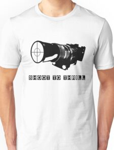 SHOOT TO THRILL Unisex T-Shirt