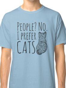 people? no. I prefer CATS #2 Classic T-Shirt