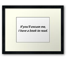 If You'll Excuse Me Framed Print