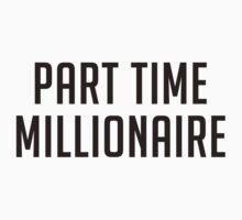 Part Time Millionaire T-Shirt