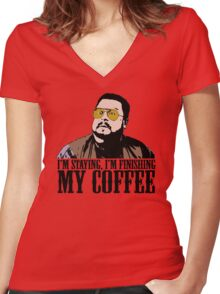 I'm Staying, I'm Finishing My Coffee The Big Lebowski Color Tshirt Women's Fitted V-Neck T-Shirt