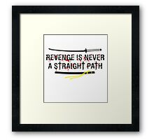 Revenge is never a straight path - Kill Bill Framed Print