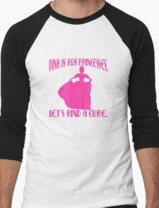 Pink is for Princesses Breast Cancer Awareness Men's Baseball ¾ T-Shirt