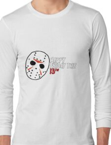 Happy Friday 13th Long Sleeve T-Shirt