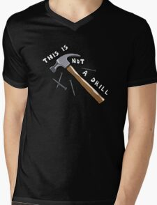 This Is Not A Drill Mens V-Neck T-Shirt