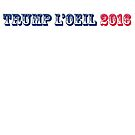 Trump L'oeil 2016 by Alex Preiss