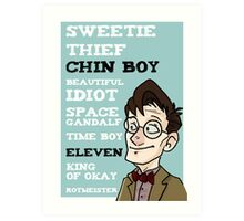 Chin boy and other phrases - Eleventh Doctor! Art Print