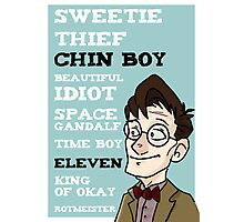 Chin boy and other phrases - Eleventh Doctor! Photographic Print