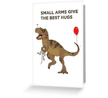 Dinosaurs like hugs too! Greeting Card