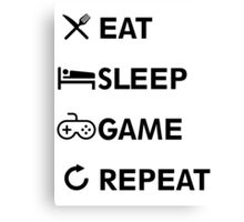 Eat Sleep GAME Repeat! Canvas Print