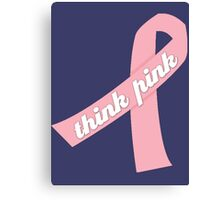 Think Pink with Pink Ribbon Canvas Print