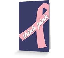 Think Pink with Pink Ribbon Greeting Card