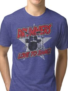 Drummers love to Bang t shirt Tri-blend T-Shirt