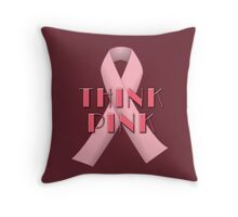 THINK PINK for Breast Cancer Awareness Throw Pillow