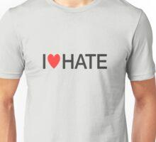 i heart hate [black text] Unisex T-Shirt