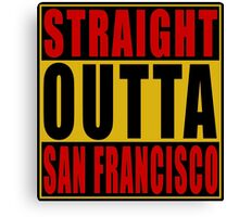 Straight Outta San Francisco Red Canvas Print