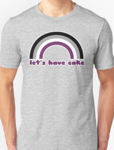 Let's Have Cake Unisex T-Shirt