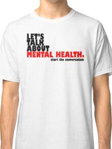 Start the Conversation - Mental Health Classic T-Shirt