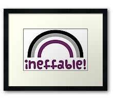 Ineffable! Framed Print