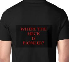 Where The Heck Is Pioneer Unisex T-Shirt