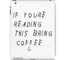 If Youre Reading This Bring Coffee Drake iPad Case/Skin