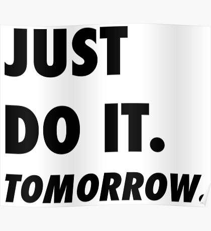 Just Do It. Tomorrow Poster
