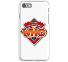 Nurse Practitioner Who iPhone Case/Skin