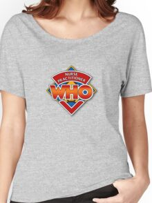 Nurse Practitioner Who Women's Relaxed Fit T-Shirt