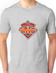 Nurse Practitioner Who Unisex T-Shirt