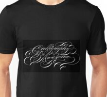 Calligraphy Is Awesome! Unisex T-Shirt