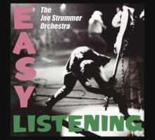Easy Listening (The Joe Strummer Orchestra) by ubiquitoid