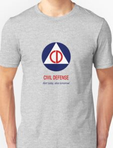 Civil Defense - Alert today, alive tomorrow! Unisex T-Shirt