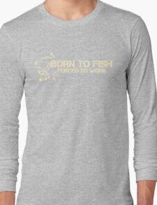Born to fish Long Sleeve T-Shirt